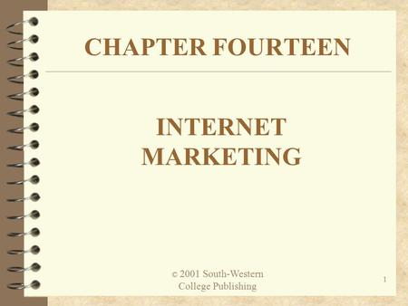 © 2001 South-Western College Publishing 1 CHAPTER FOURTEEN INTERNET MARKETING.