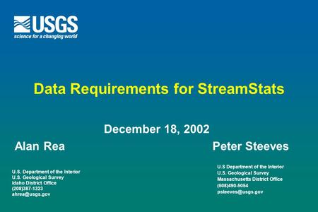 U.S. Department of the Interior U.S. Geological Survey Idaho District Office (208)387-1323 Data Requirements for StreamStats December 18,