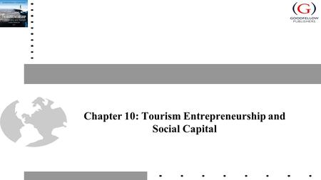 Chapter 10: Tourism Entrepreneurship and Social Capital.