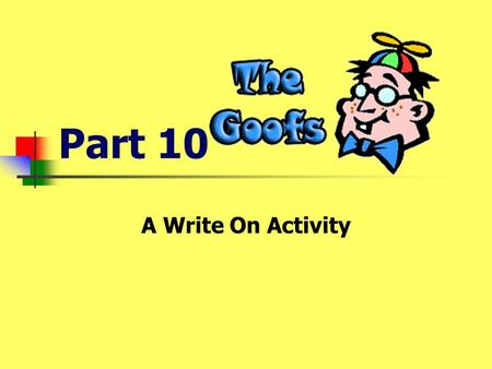 Part 10 A Write On Activity Can you find and correct the Goof? The artist painted with two much paint.