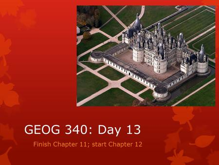 GEOG 340: Day 13 Finish Chapter 11; start Chapter 12.