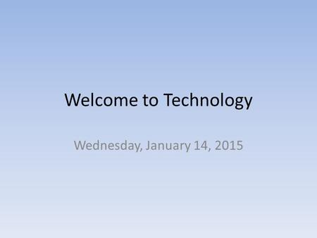 Welcome to Technology Wednesday, January 14, 2015.