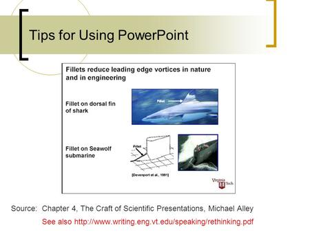 Tips for Using PowerPoint Source: Chapter 4, The Craft of Scientific Presentations, Michael Alley See also