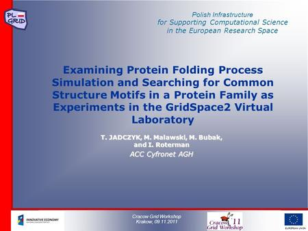 Polish Infrastructure for Supporting Computational Science in the European Research Space EUROPEAN UNION Examining Protein Folding Process Simulation and.