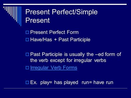 Present Perfect/Simple Present