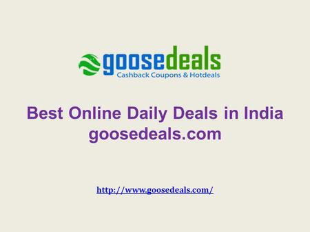 Best Online Daily Deals in India goosedeals.com