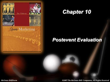 10-1 Chapter 10 Postevent Evaluation McGraw-Hill/Irwin©2007 The McGraw-Hill Companies, All Rights Reserved.