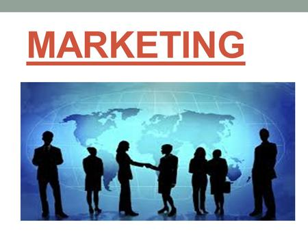 MARKETING. What is marketing? There are many definitions of marketing but one of the simplest suggests that: Marketing is getting the right product or.