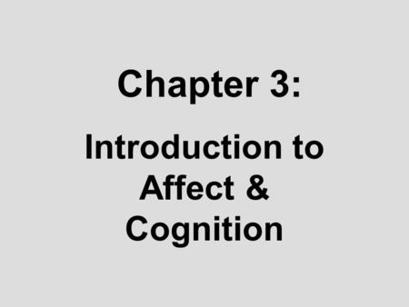 Introduction to Affect & Cognition