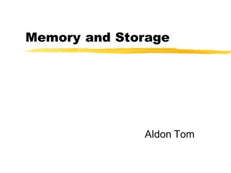Memory and Storage Aldon Tom. What is Memory? Memory is a solid-state digital device that stores data values. Memory holds running programs and the data.