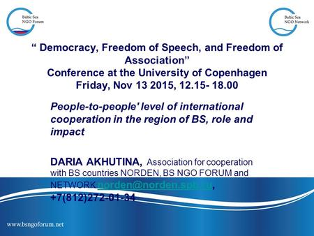 """ Democracy, Freedom of Speech, and Freedom of Association"" Conference at the University of Copenhagen Friday, Nov 13 2015, 12.15- 18.00 People-to-people'"