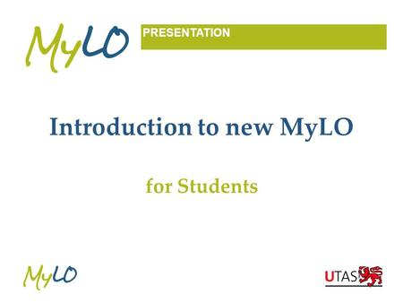 Introduction to new MyLO for Students PRESENTATION.