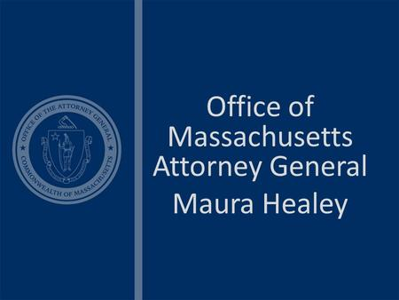 Office of Massachusetts Attorney General Maura Healey.