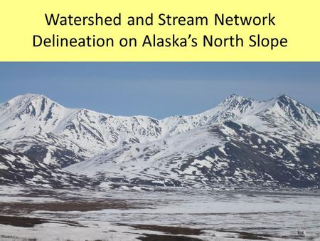 Watershed and Stream Network Delineation on Alaska's North Slope.