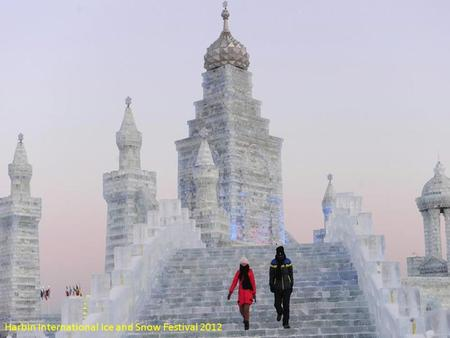 Harbin International Ice and Snow Festival 2012. Hotel Plaza Athénée.