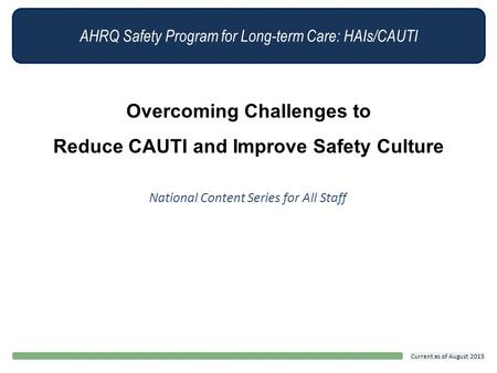 Overcoming Challenges to Reduce CAUTI and Improve Safety Culture