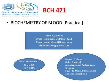 BCH 471 BIOCHEMISTRY OF BLOOD [Practical] Areej Alzahrani Office: Building 5, 3rd floor, T251  Final.