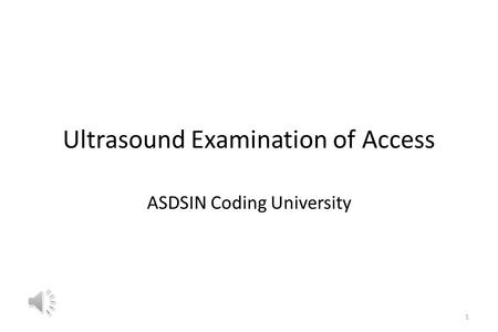 Ultrasound Examination of Access ASDSIN Coding University 1.