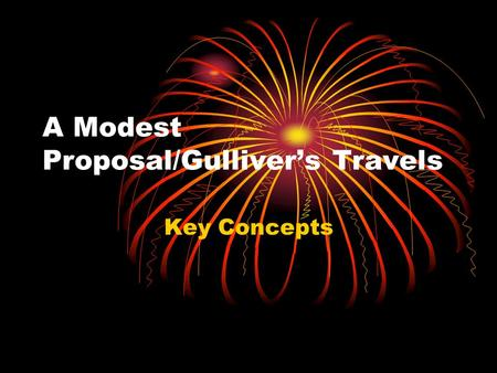 A Modest Proposal/Gulliver's Travels Key Concepts.