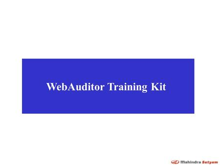 WebAuditor Training Kit. Introduction-WebAuditor  Process Automation tool for automating all internal quality audit activities.  Web based tool with.