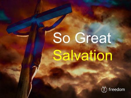 Freedom So Great Salvation. I AM SAVED FROM SIN, SICKNESS, SATAN, AND SELFISHNESS.