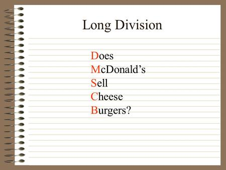 Long Division Does McDonald's Sell Cheese Burgers?