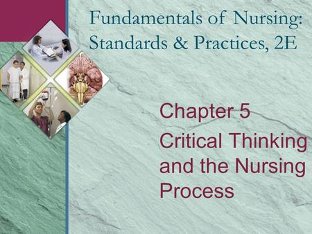 Fundamentals of critical thinking development in nursing