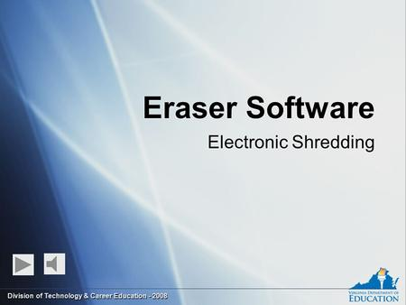 Eraser Software Electronic Shredding Division of Technology & Career Education - 2008.