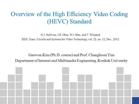 Overview of the High Efficiency Video Coding (HEVC) Standard