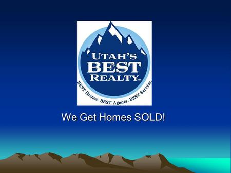 We Get Homes SOLD!. UTAH'S BEST REALTY Specializes in the Wasatch Front. Helps Sellers with little or no equity. Provides effective marketing plans. Offers.