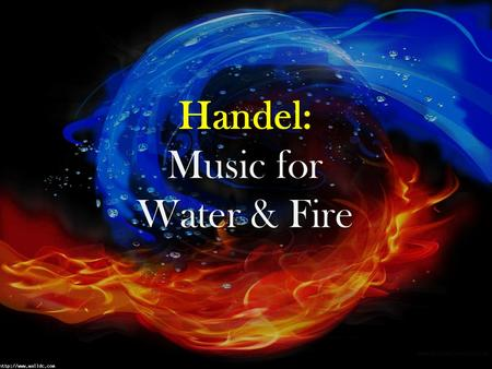Handel: Music for Water & Fire