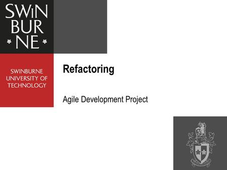 Refactoring Agile Development Project. Lecture roadmap Refactoring Some issues to address when coding.