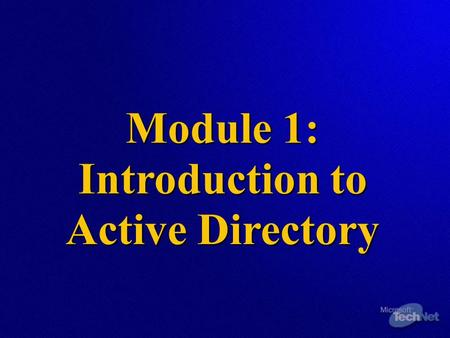 Module 1: Introduction to Active Directory