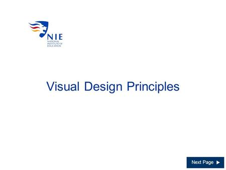 Visual Design Principles Next Page Menu Introduction Visuals Text Graphics Layout Conclusion Quit * Dummy text are used to illustrate layout of information.