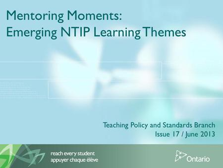 Mentoring Moments: Emerging NTIP Learning Themes Teaching Policy and Standards Branch Issue 17 / June 2013.