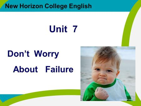 New Horizon College English Don't Worry About Failure Unit 7.