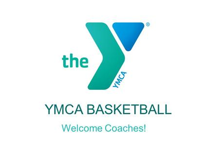 YMCA BASKETBALL Jonathan Welcome Coaches!.
