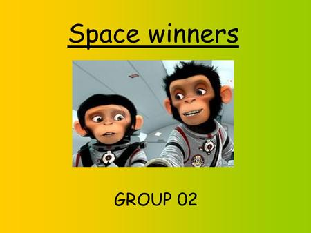 Space winners GROUP 02. Name: Jarda Country: Czech Republic, Skalice School: Comercial high school Hobbies: floorball, cars, motorbikes Plans: study at.