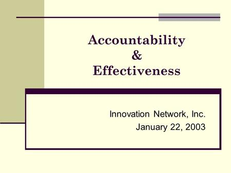 Accountability & Effectiveness Innovation Network, Inc. January 22, 2003.