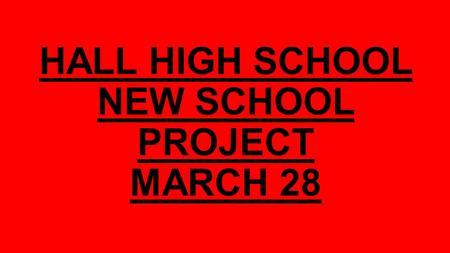 HALL HIGH SCHOOL NEW SCHOOL PROJECT MARCH 28. Main entrance & cafeteria windows Main entrance.