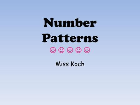 Number Patterns Miss Koch. Which number is in the HUNDREDS place. Which number is in the TENS place. Which number is in the ONES place. 625.