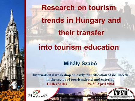 Magyar Turizmus Rt. Zsámboky Gábor Research on tourism trends in Hungary and their transfer into tourism education Mihály Szabó International workshop.
