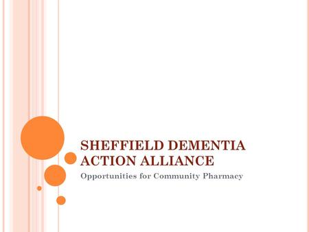 SHEFFIELD DEMENTIA ACTION ALLIANCE Opportunities for Community Pharmacy.