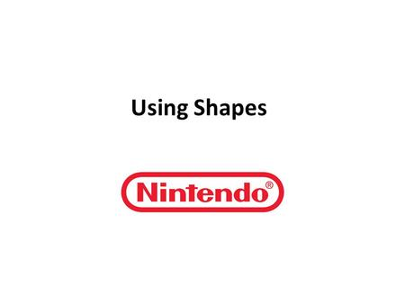 Using Shapes. Shape is defined as any element that's used to determine or give form.