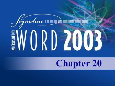 Chapter 20. Copyright 2003, Paradigm Publishing Inc. CHAPTER 20 BACKNEXTEND 20-2 LINKS TO OBJECTIVES Create, Format, and Customize Drawn Objects Create,