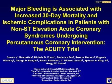 Major Bleeding is Associated with Increased 30-Day Mortality and Ischemic Complications in Patients with Non-ST Elevation Acute Coronary Syndromes Undergoing.