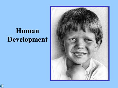 Human Development. Growth: generally refers to changes in size.