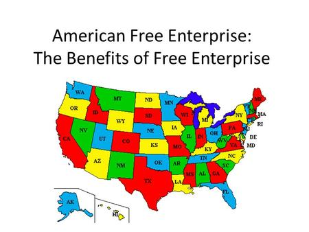 American Free Enterprise: The Benefits of Free Enterprise.