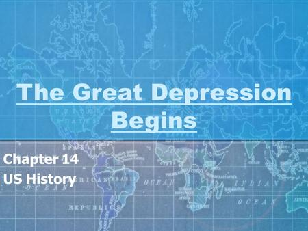 The Great Depression Begins Chapter 14 US History.
