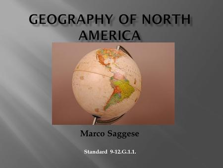 Marco Saggese Standard 9-12.G.1.1..  New York City (8,039,000)  Los Angeles (3,829,000)  Chicago (2,926,000)  Toronto (2,572,000)  Houston (2,043,000)